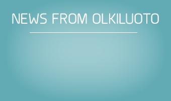 News from Olkiluoto